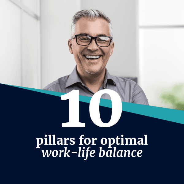 10 pillars for optimal work-life balance