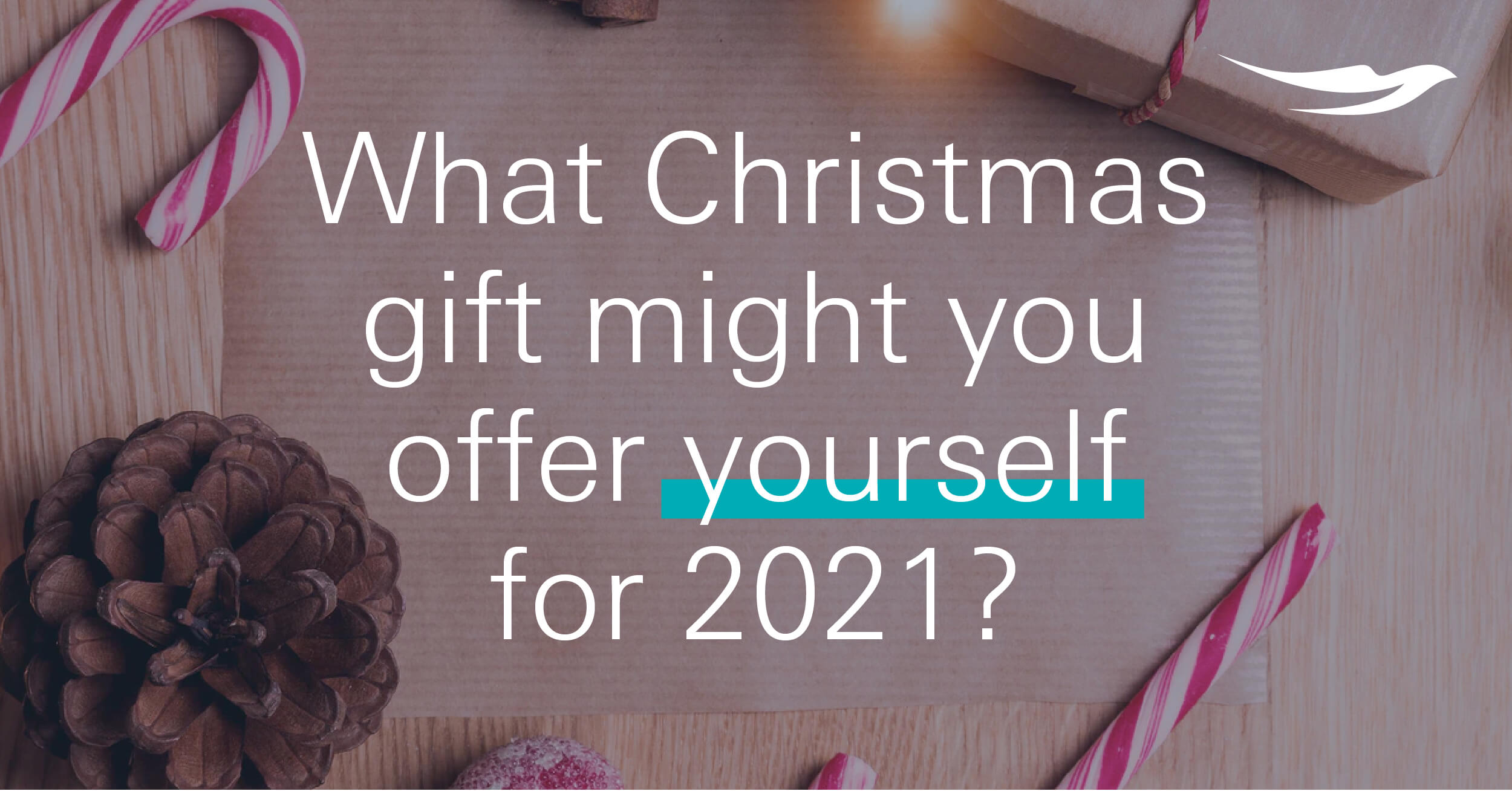 What Christmas gift might you offer yourself for 2021?