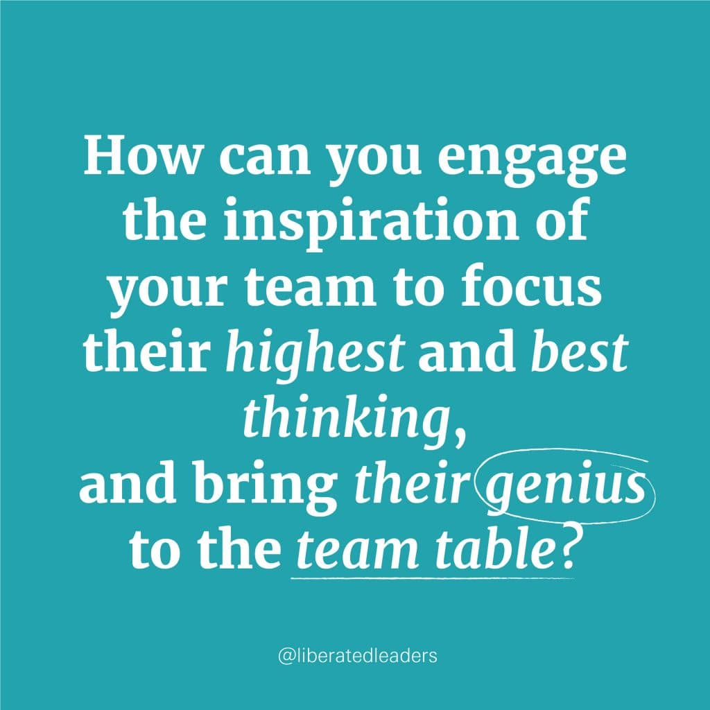 How Can Leaders Support Post COVID Workplace Transitions? Ask yourselves as leaders how you want to remain relevant and attractive as a place to work. How can you engage the inspiration of your team to focus their highest and best thinking, and bring their genius to the team table?